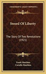 Sword of Liberty af Cortelle Hutchins, Frank Hutchins