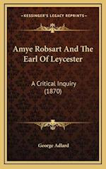 Amye Robsart and the Earl of Leycester af George Adlard