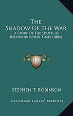 The Shadow of the War af Stephen T. Robinson
