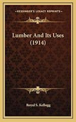 Lumber and Its Uses (1914) af Royal S. Kellogg