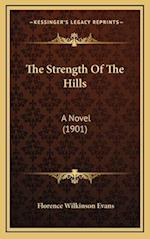 The Strength of the Hills af Florence Wilkinson Evans