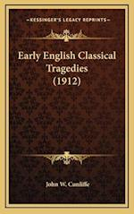 Early English Classical Tragedies (1912) af John W. Cunliffe