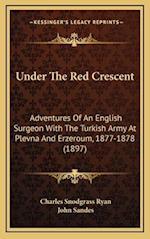 Under the Red Crescent af Charles Snodgrass Ryan, John Sandes