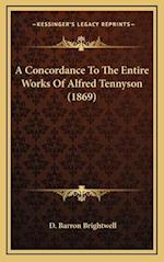 A Concordance to the Entire Works of Alfred Tennyson (1869) af D. Barron Brightwell
