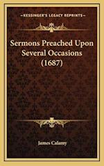 Sermons Preached Upon Several Occasions (1687) af James Calamy