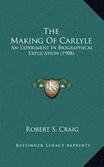 The Making of Carlyle af Robert S. Craig