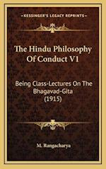 The Hindu Philosophy of Conduct V1 af M. Rangacharya