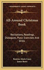 All-Around Christmas Book af Beatrice Marie Casey, James Rowe