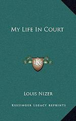 My Life in Court af Louis Nizer
