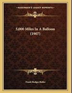 5,000 Miles in a Balloon (1907) af Frank Hedges Butler