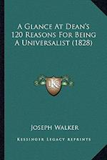 A Glance at Dean's 120 Reasons for Being a Universalist (1828) af Joseph Walker