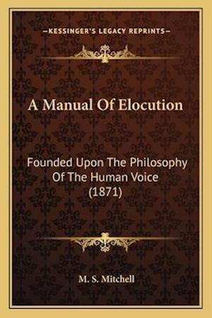 Bog, paperback A Manual of Elocution af M. S. Mitchell