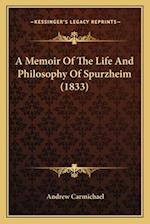 A Memoir of the Life and Philosophy of Spurzheim (1833) af Andrew Carmichael