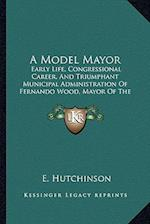 A Model Mayor af E. Hutchinson