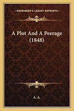A Plot and a Peerage (1848) af A. A.