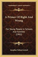 A Primer of Right and Wrong