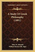 A Study of Greek Philosophy (1891) af Ellen M. Mitchell