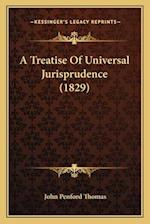 A Treatise of Universal Jurisprudence (1829) af John Penford Thomas
