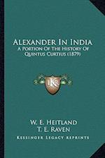 Alexander in India af W. E. Heitland, T. E. Raven