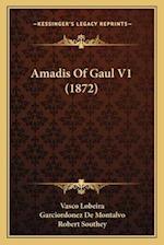 Amadis of Gaul V1 (1872) af Garciordonez De Montalvo, Vasco Lobeira