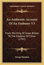 An Authentic Account of an Embassy V3 af George Staunton