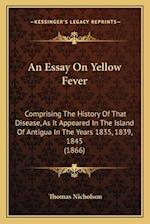An Essay on Yellow Fever af Thomas Nicholson