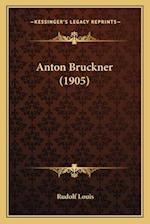 Anton Bruckner (1905) af Rudolf Louis
