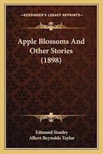 Apple Blossoms and Other Stories (1898) af Edmund Stanley, Albert Reynolds Taylor