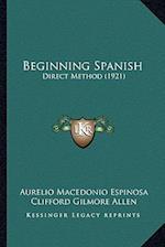 Beginning Spanish af Aurelio Macedonio Espinosa, Clifford Gilmore Allen