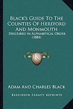 Black's Guide to the Counties of Hereford and Monmouth