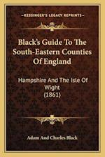 Black's Guide to the South-Eastern Counties of England