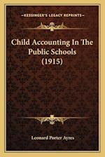 Child Accounting in the Public Schools (1915)