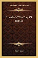 Creeds of the Day V1 (1883) af Henry Coke