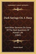 Dark Sayings on a Harp af Paxton Hood