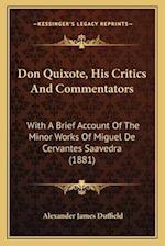 Don Quixote, His Critics and Commentators af Alexander James Duffield