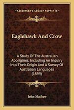 Eaglehawk and Crow af John Mathew