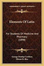 Elements of Latin af Hiram H. Bice, George Dunlap Crothers