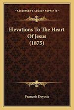 Elevations to the Heart of Jesus (1875) af Francois Doyotte