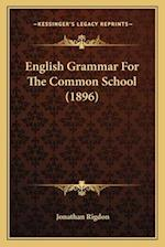 English Grammar for the Common School (1896) af Jonathan Rigdon