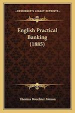 English Practical Banking (1885) af Thomas Bouchier Moxon