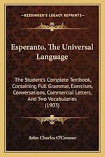 Esperanto, the Universal Language af John Charles O'Connor