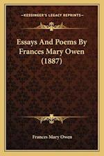 Essays and Poems by Frances Mary Owen (1887) af Frances Mary Owen