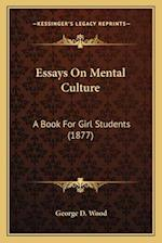 Essays on Mental Culture af George D. Wood