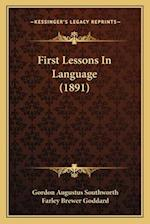 First Lessons in Language (1891) af Farley Brewer Goddard, Gordon Augustus Southworth