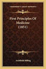First Principles of Medicine (1851) af Archibald Billing