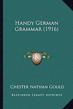 Handy German Grammar (1916) af Chester Nathan Gould