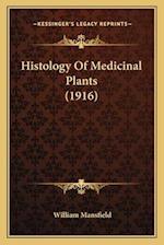 Histology of Medicinal Plants (1916) af William Mansfield
