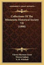 Collections of the Minnesota Historical Society V8 (1898) af Ulysses Sherman Grant, N. H. Winchell, Warren Upham