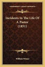 Incidents in the Life of a Pastor (1851) af William Wisner