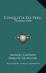 Conquista Do Peru af Manuel Caetano Pimenta De Aguiar